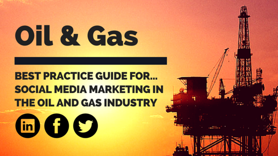 Social media marketing in the oil and gas industry