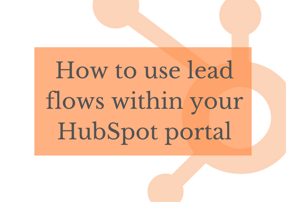 How to use lead flows within your HubSpot portal.png