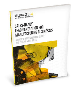 Sales-Ready Lead Generation for Manufacturing Businesses