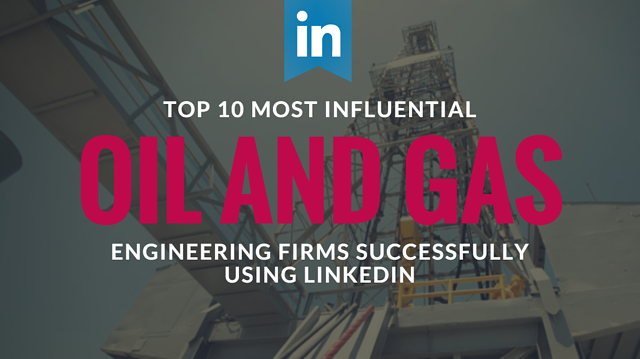 oil and gas engineering firms using LinkedIn